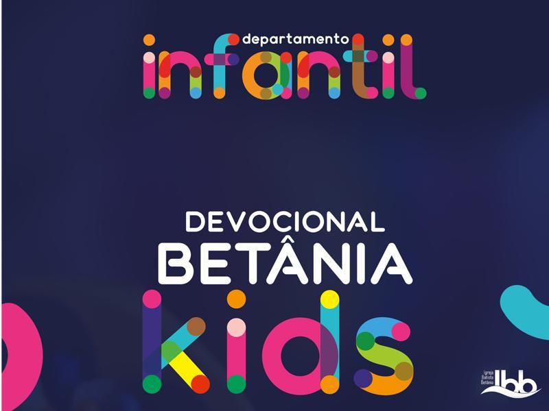 DEVOCIONAL BETÂNIA KIDS - 4/7
