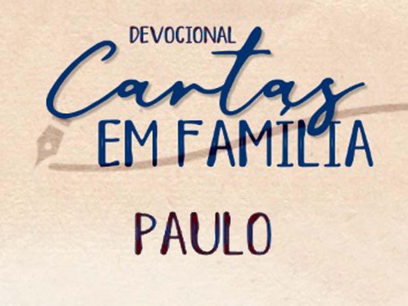 CARTAS EM FAMÍLIA  - PAULO